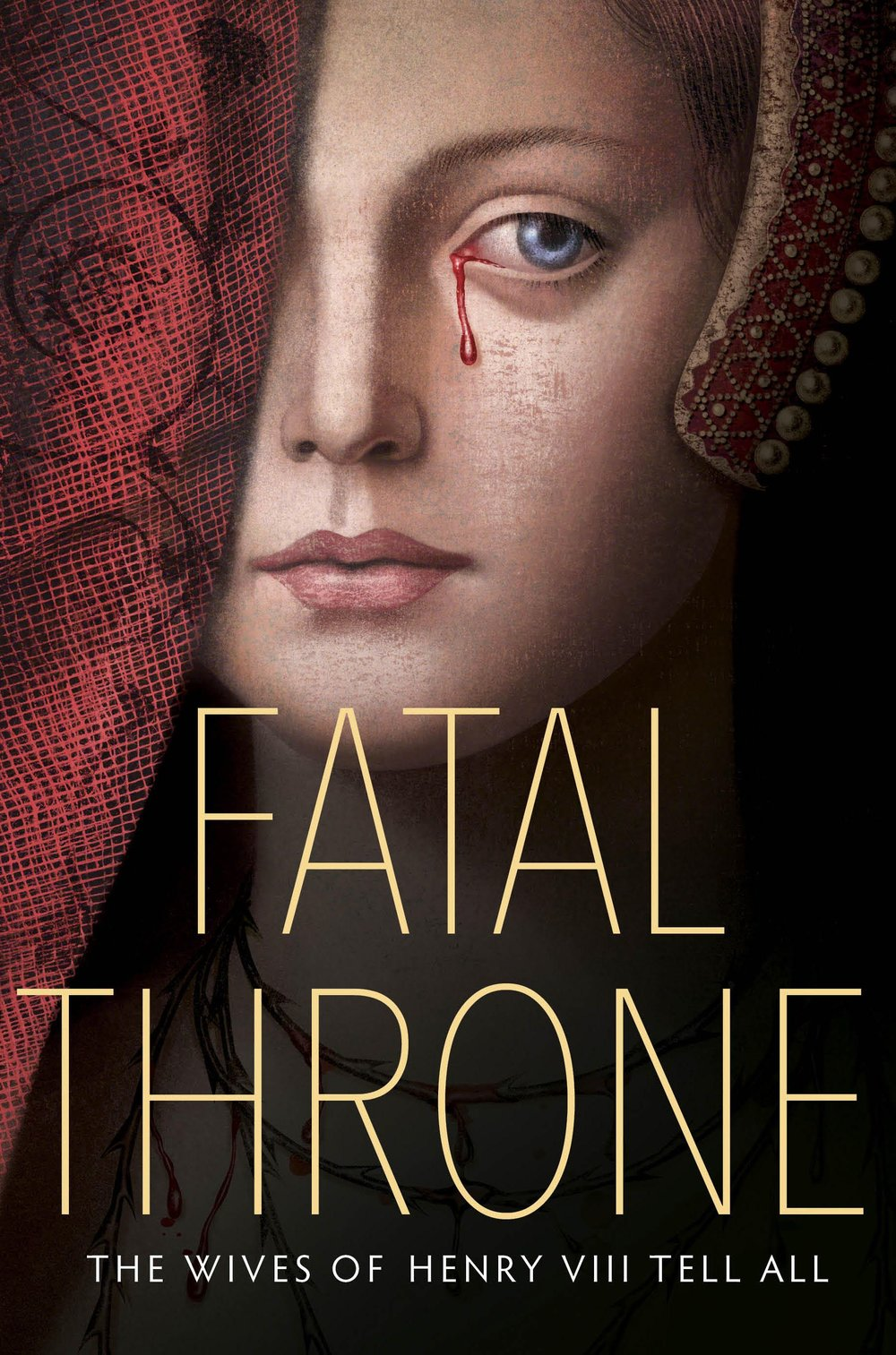 FATAL THRONE: THE WIVES OF HENRY VIII TELL ALL (Cover)