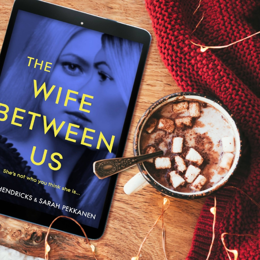 Book Review for THE WIFE BETWEEN US by Greer Hendricks and Sarah Pekkanen