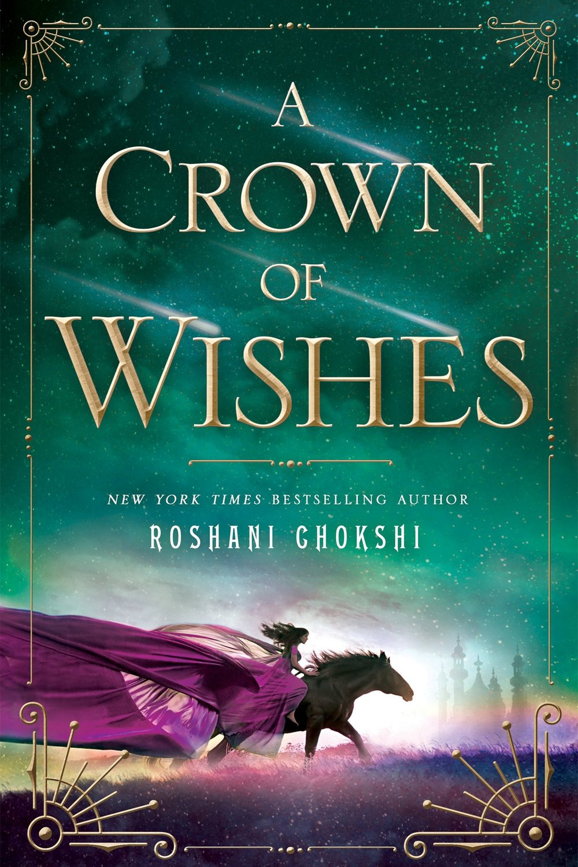 12. A Crown of Wishes by Roshani Chokshi .jpg