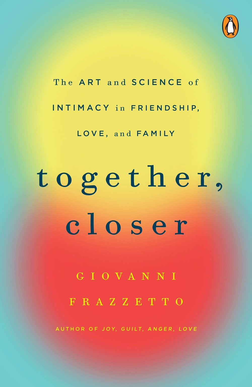 TOGETHER, CLOSER:   The Art and Science of Intimacy in Friendship, Love, and Family by Giovanni Frazzetto   Whether its romantic partners in a cycle of attraction and repulsion, a single woman in a fictional relationship she invented out of frustration with her love life, or a married couple in a years-long affair--how we interact with one another and our emotional barriers is one of the most fundamental and multi-layered aspects of who we are. But, intimacy can extend to relationships beyond the pale of romantic encounters: coping with the loss of a loved one, dealing with overbearing parents, and even celebrating the joys of our friends are areas ripe for examination on a behavioral, emotional, and neurological level. In  Closer , Giovanni Frazzetto brings a mastery of the neuroscience behind how we decide who to be close to, and tells captivating stories that demonstrate his signature blend of art and science.