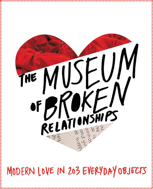 "MUSEUM OF BROKEN RELATIONSHIPS by Olinka Vistica and Drazen Grubisic   In the spirit of  Humans of New York  and  PostSecret , MUSEUM OF BROKEN RELATIONSHIPS is a gorgeous gift book celebrating the objects that outlast love: a poignant, funny, sometimes bizarre and always delightful window into modern love and loss.  A postcard from a childhood sweetheart. A wedding dress sealed in a jar. A roll of undeveloped film. An axe used to chop an ex-lover's furniture in a fit of rage. A wind-up toy, a bar of bath soap, a tin of Love Potion with the simple caption ""Doesn't work."" These objects, and many more, make up the whimsical, imaginative, poignant population of the Museum of Broken Relationships.  Started by two former lovers who wanted a way to commemorate their relationship even after it ended, who couldn't bear to simply throw away the objects that had once meant so much, the Museum of Broken Relationships has captured hearts and imaginations around the globe since its founding in 2010. Anonymous submissions have poured in by the thousands: objects with brief, compelling captions confessing to the story behind their meaning. The museum's Croatian exhibit quickly became a main draw for tourists from around the globe, and has garnered enthusiastic, glowing media attention from sources as disparate as the  New York Times  and the Chinese national news.  Now, as the physical museum arrives for a permanent spot in Los Angeles, the authors have collected the best, funniest, most heartwarming and heartrending stories from their huge selection of submissions. Much like the bestselling  Postsecret  series, this beautiful oversized, four-color book will offer an irresistible glimpse inside other people's secret worlds, creating moments of deep human connection. It is a must read for anyone who has ever loved and lost."