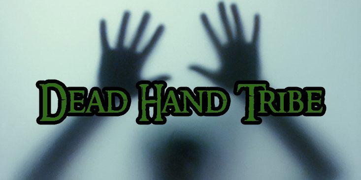 Dead Hand Tribe.jpg