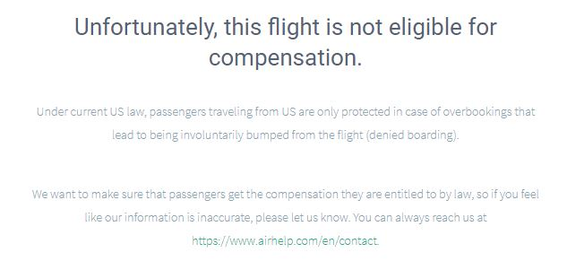 I tested a flight that we were recently delayed on and it instantly gave me feedback that our flight was not eligible for compensation.