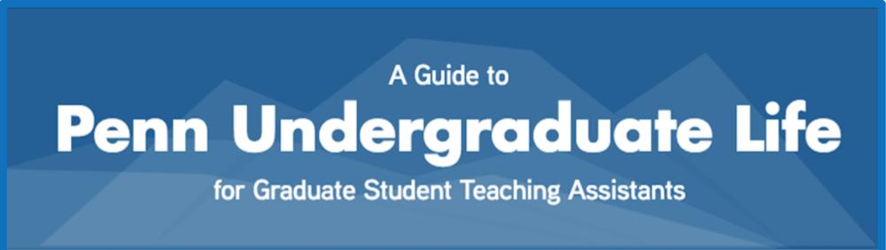 Guide to Undergraduate Life for Graduate Student TAs