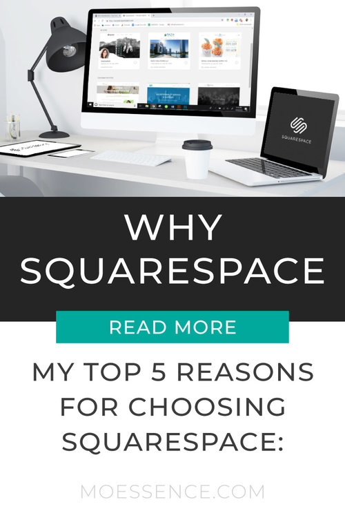 WHY SQUARESPACE • Top 5 Reasons Why I Chose To Build Squarespace Websites