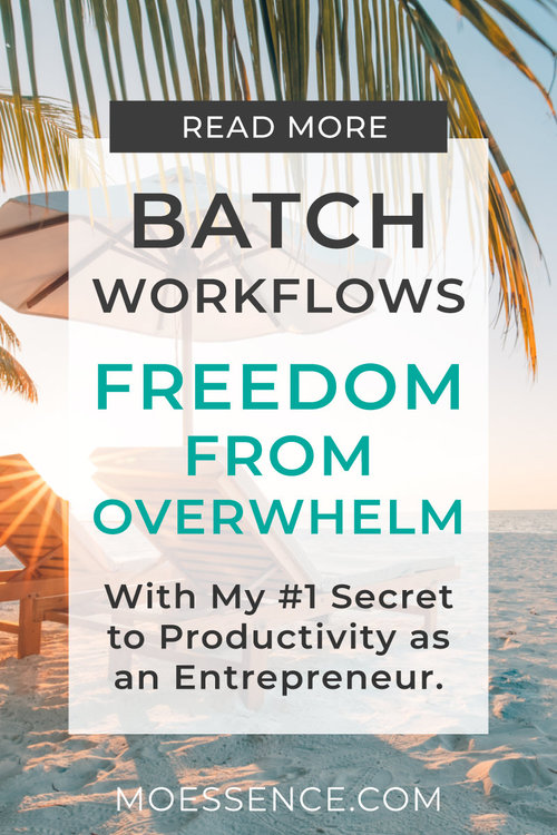 HOW TO BATCH YOUR WORKFLOW • Freedom from Overwhelm You'll Learn: How to increase your productivity. What batching your workflow means. How to make your own online business schedule. How to create a workflow & batch anything in your online business or life. What I do to manage my online business tasks.