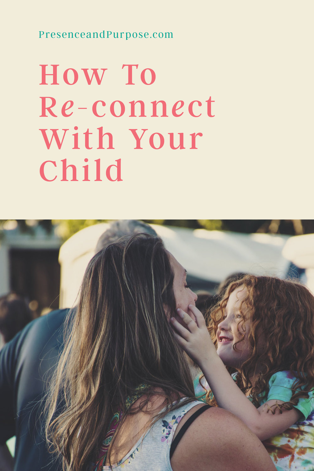 19_0210_How To Re-connect With Your Child.jpg