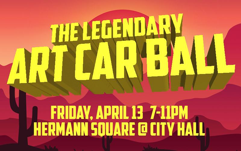 The Legendary Art Car Ball, Friday, April 13
