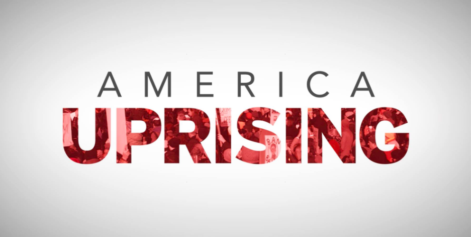 """America Uprising"" series produced by Solly Granatstein- Impact Campaign and Theatrical Booking"