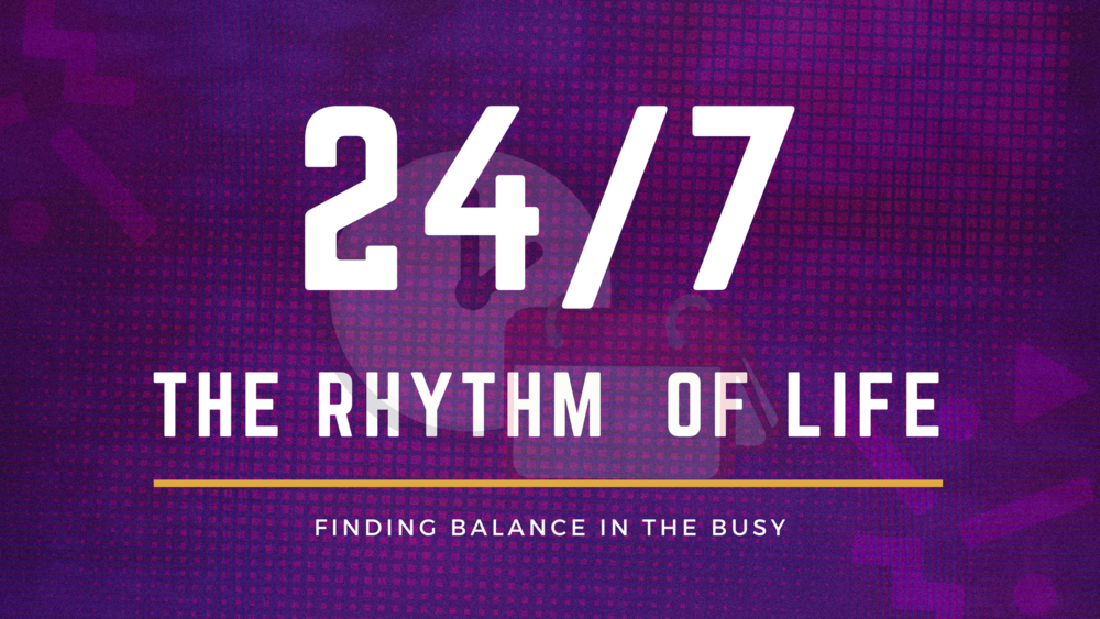 24-7 The Rhythm of Life Slide.png