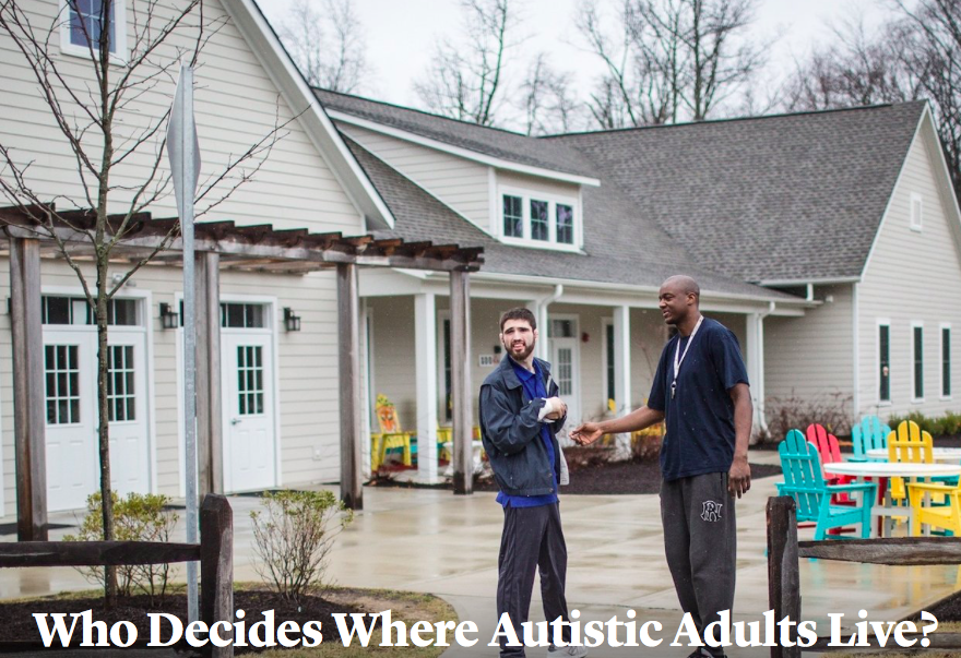 Amy Lutz, now NCSA's secretary, discussed the problems with the former Medicaid guidance in the article,  Who Decides Where Autistic Adults Live?  published in  The Atlantic .