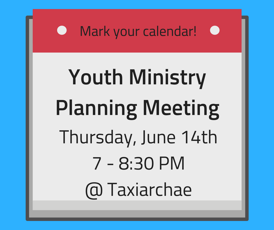 Greek Orthodox Calendar.Next Youth Ministry Planning Meeting Thursday June 14th