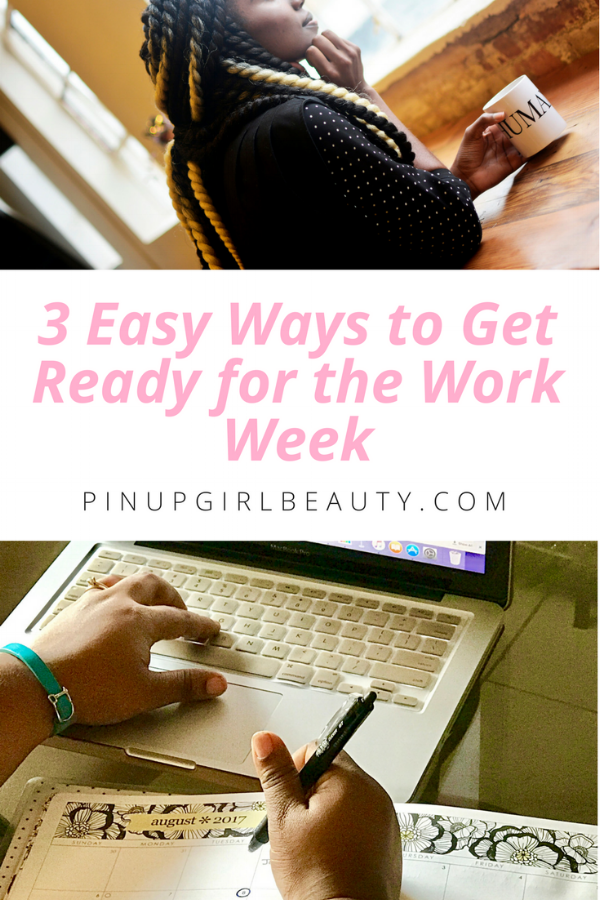 3 ways to get ready for the work week