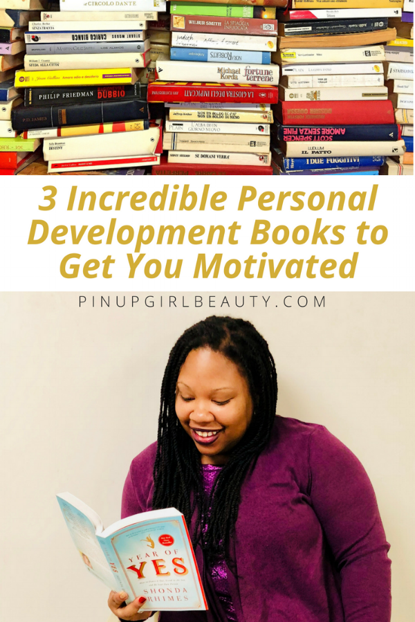 3 Incredible Personal Development Books to Get You Motivated.png
