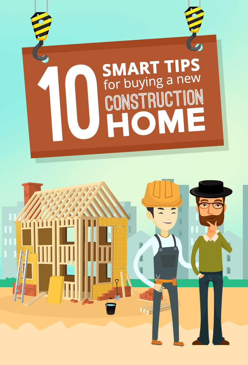 10 Smart Tips For Buying A New Construction Home