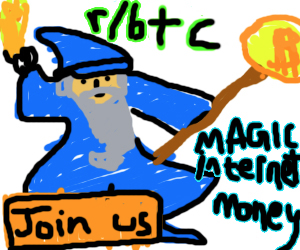 Bitcoin is Magic Internet Money