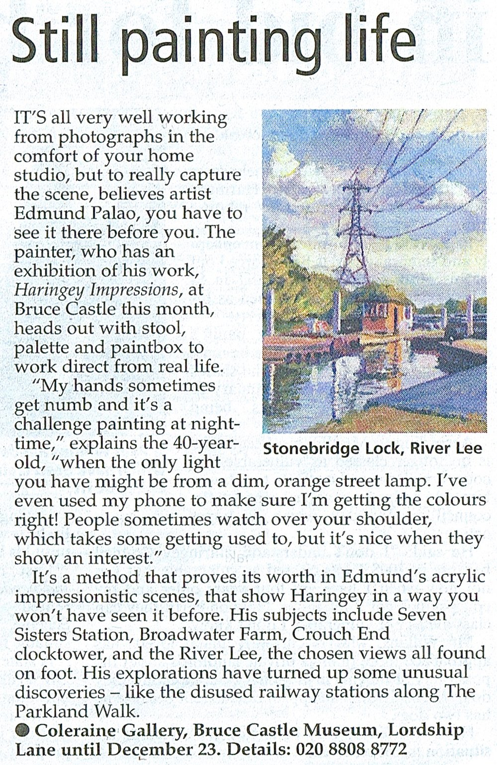 October 2012 - Haringey Independent newspaper article by journalist George Nott featuring my solo exhibition Haringey Impressions at Bruce Castle Museum, London, where two of my paintings are in their permanent collection.