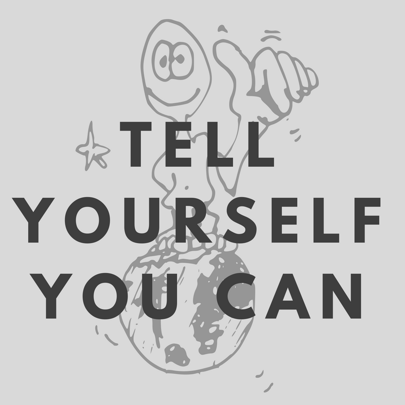 TELL YOURSELF YOU CAN.png