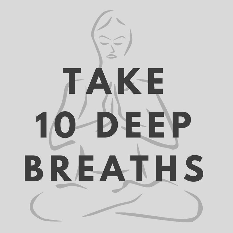 TAKE 10 DEEP BREATHS.png