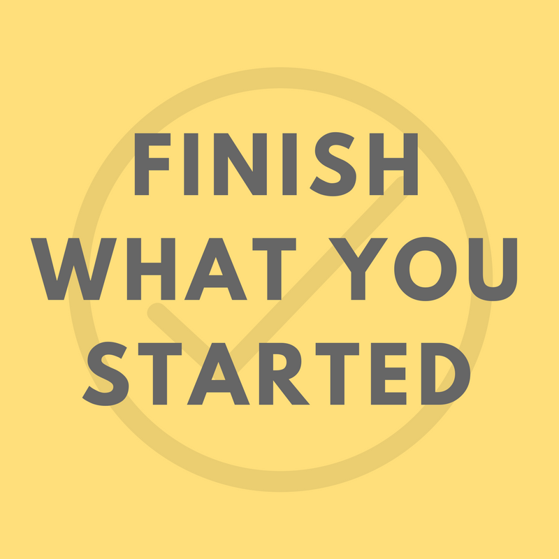 Finish what you started.png