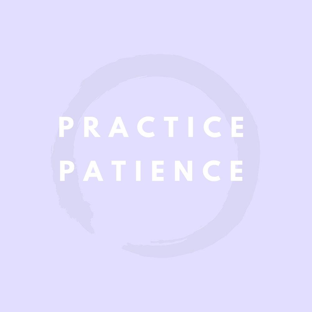 Practice Patience.jpg