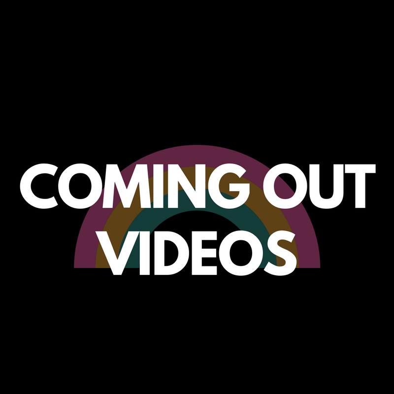 COMING OUT VIDEOS.png