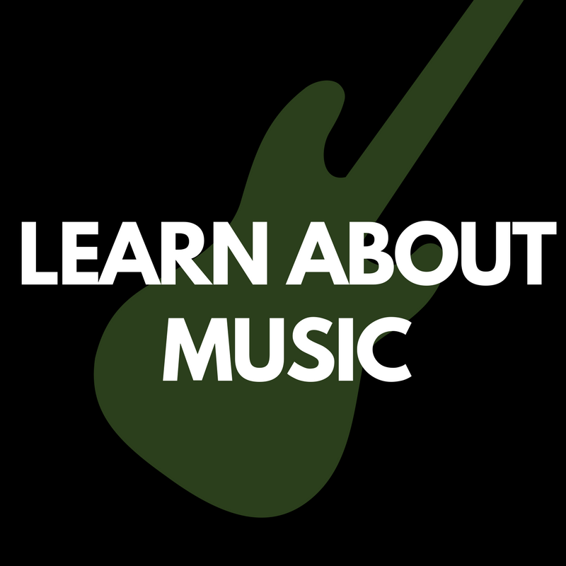 LEARN ABOUT MUSIC