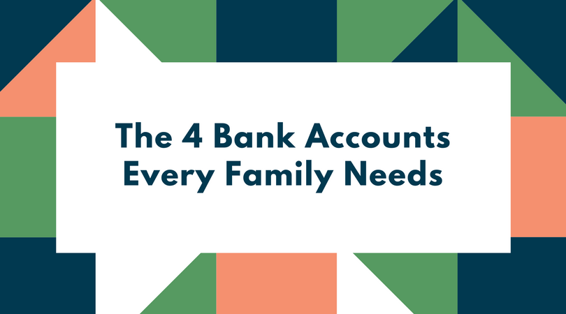 The 4 Bank Accounts Every Family Needs.png