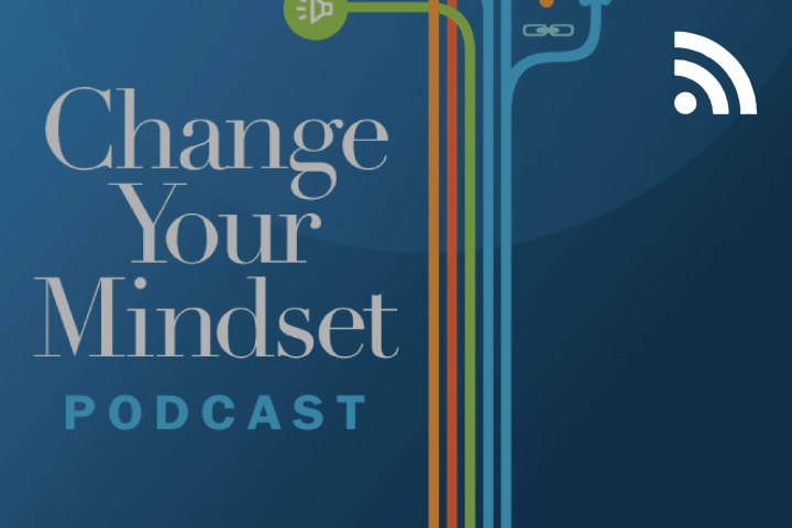 Change Your Mindset Podcast