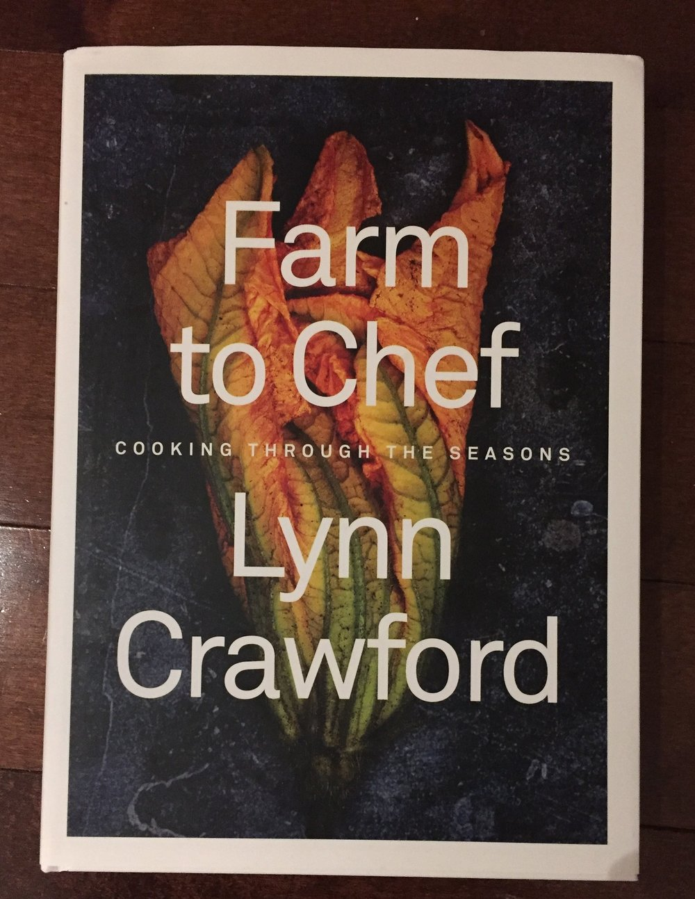 Farm to Chef. This book is a guide to cooking in each season, specifically in Canada. This book is written by Lynn Crawford a Canadian Chef. Sometimes it's exciting having fresh seasonal produce, but it's hard to know what to make with those ingredients. This book is an excellent guide to all things seasonal.