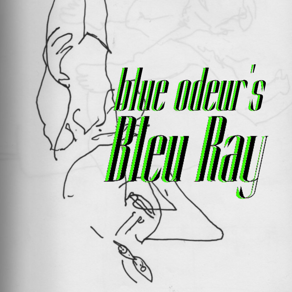 """From """" Bleu Ray """" by  Blue Odeur"""