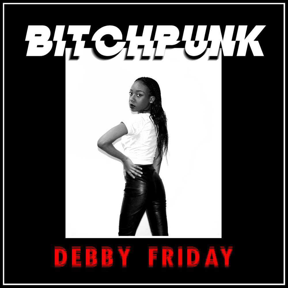 """From """" Bitchpunk """" by  Debby Friday"""