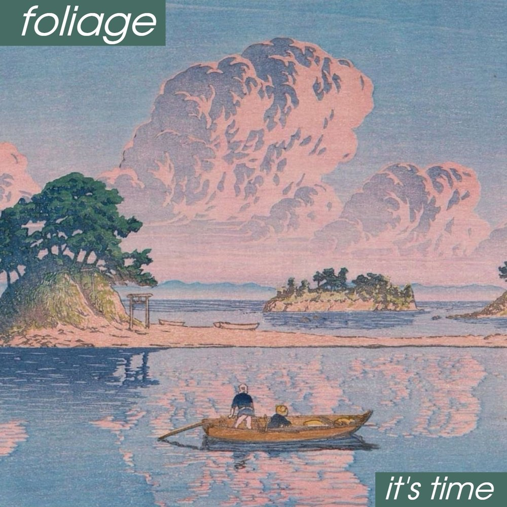 Foliage - Its Time (Single  Art).jpg