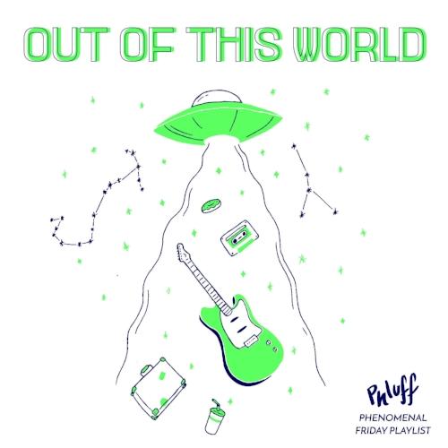 outofthisworldplaylist.jpg