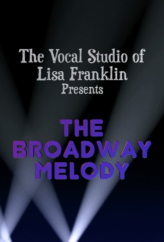 The Vocal Studio of Lisa Franklin - 2015 - The Broadway Melody