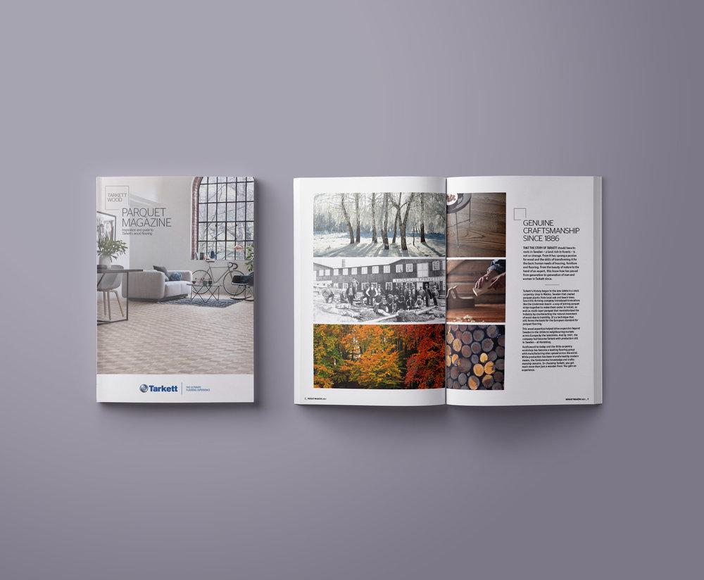 Tarkett Trägolvs Magasin. Med exklusiva Tarkett Magazine erbjuds konsumenter över hela Europa 68 sidor av inspiration och information om vackra trägolv. Vi gör hela produktionen av Parquet Magazine i drygt tio språkversioner.