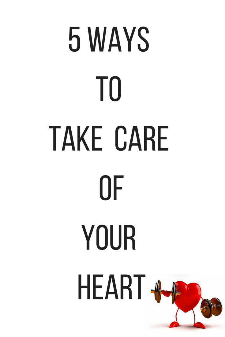 5 Ways to Take Care of Your Heart