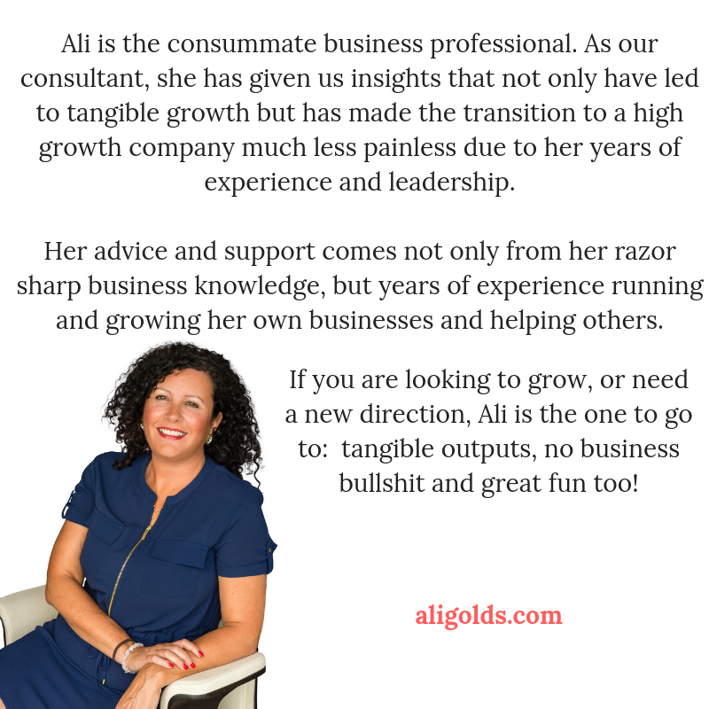 Ali is the consummate business professional and consultant. Working with us as our consultant, she has given us insights that no.png
