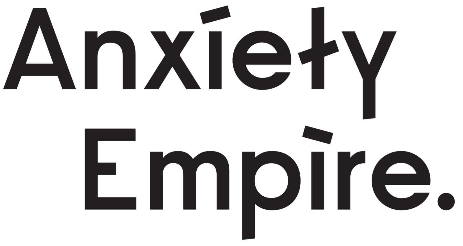 Anxiety Empire