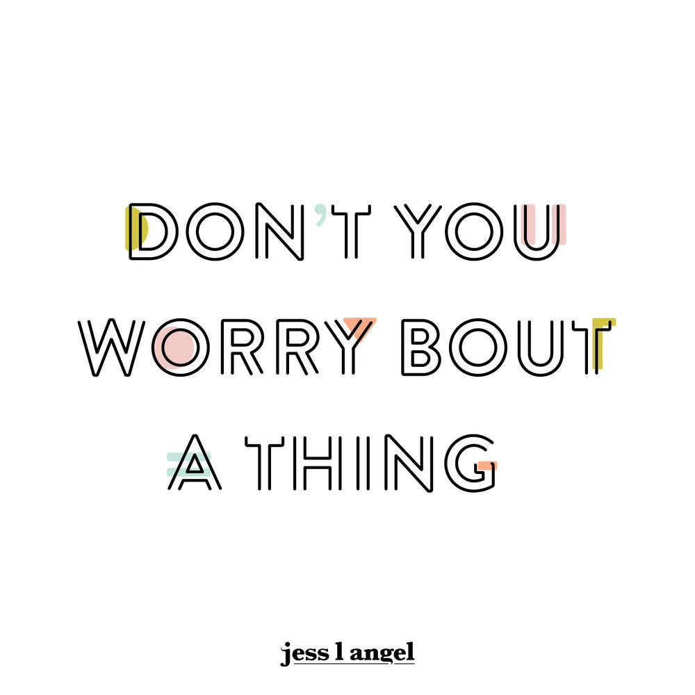 Don't You Worry Bout A Thing-01.jpg