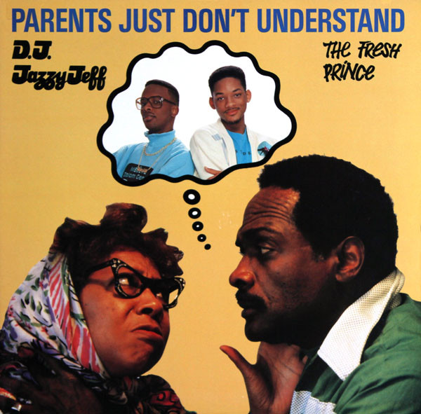 The single cover for DJ Jazzy Jeff & The Fresh Prince's 'Parents Just Don't Understand'