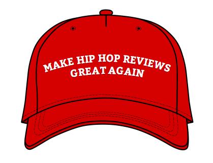 make hip-hop reviews great again.PNG