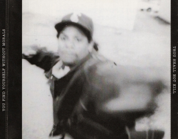 "Photo of Eazy-E from a Straight off tha Streetz of Muthaphukkin' Compton CD inlay - The taglines say: ""You find yourself without morals"" & ""Thou shall not kill"""