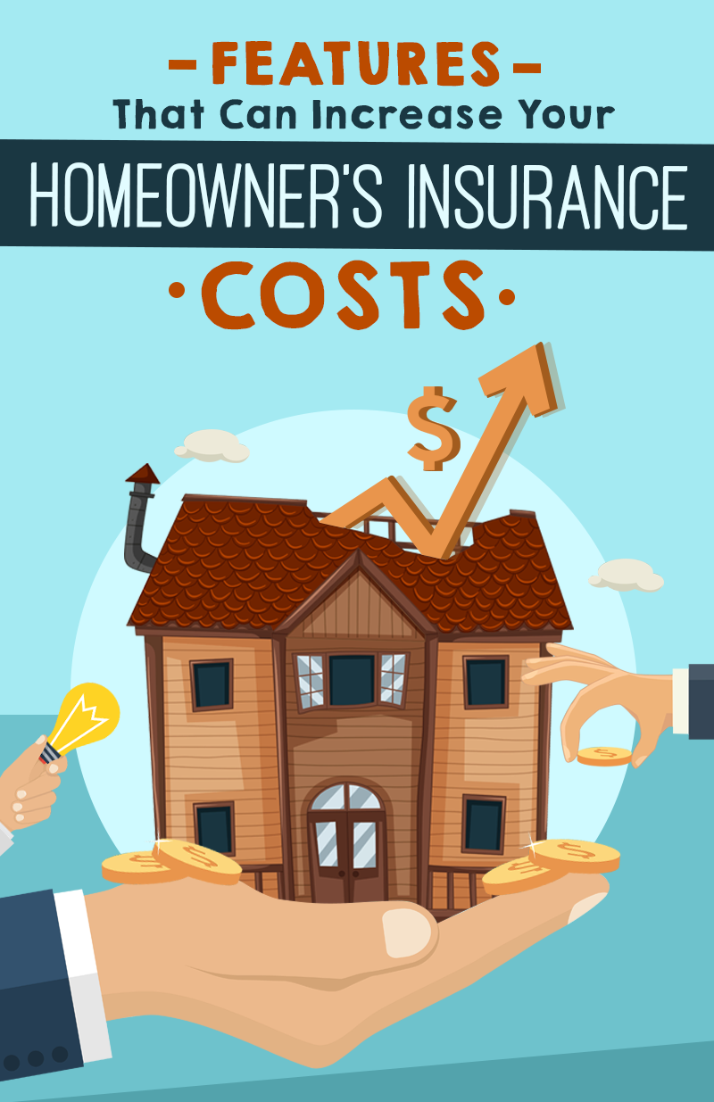 Beware: These Features Can Drive Up The Cost Of Your Homeowner's Insurance
