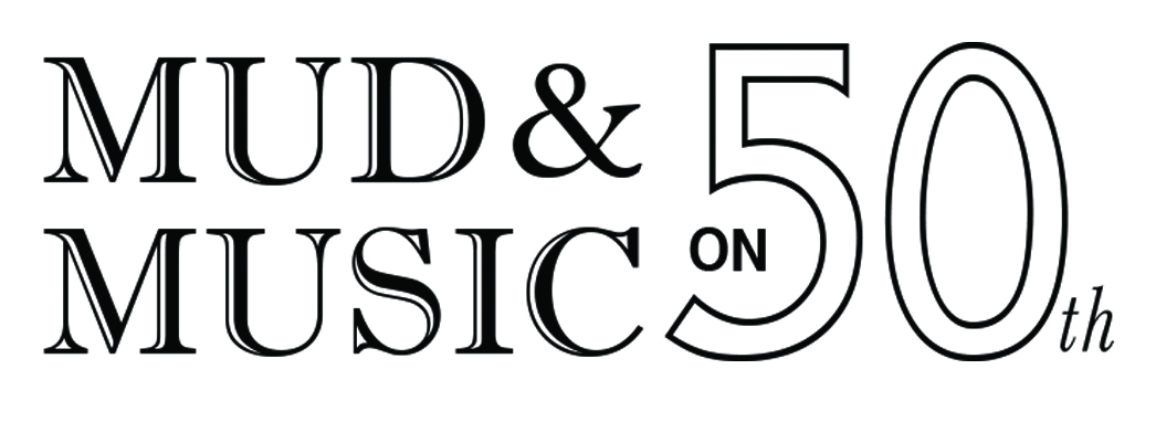 Mud & Music on 50th
