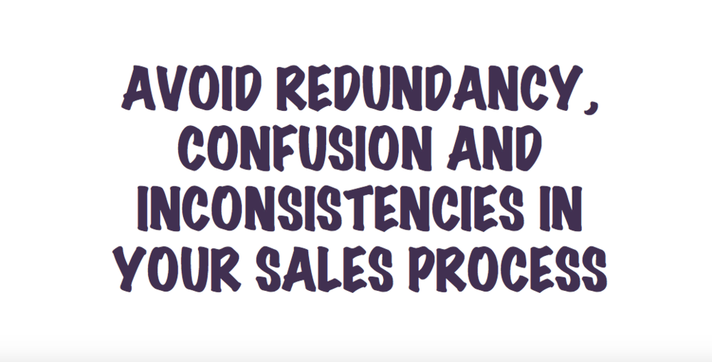 AVOIDING REDUNDANCY, CONFUSION AND INCONSISTENCIES IN YOUR SALES PROCESS.jpg