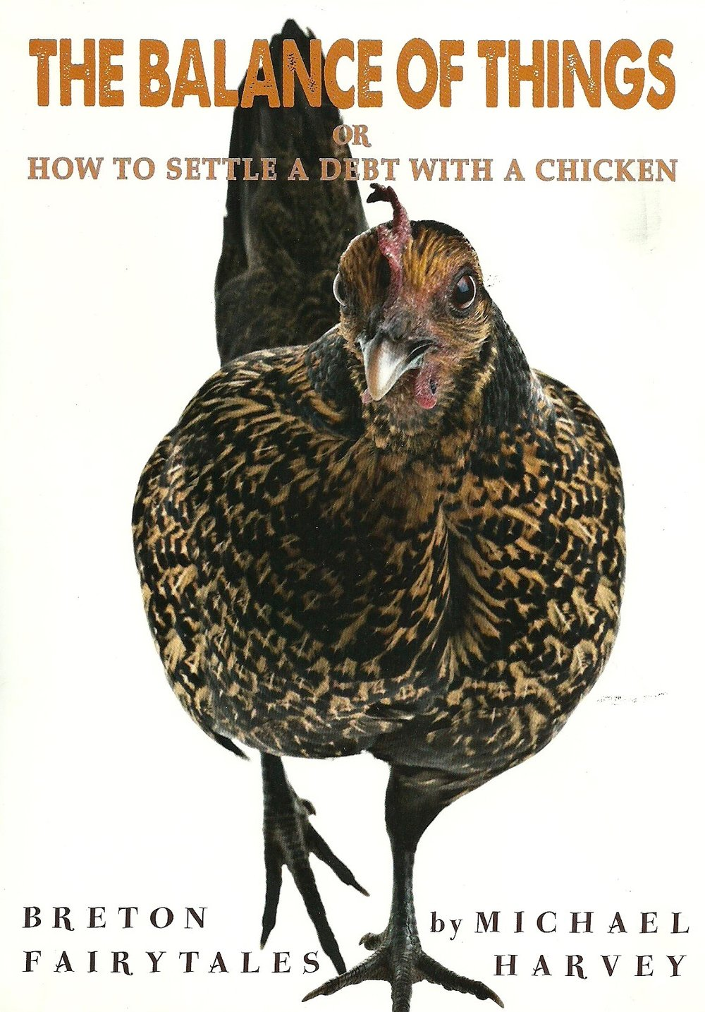 wonder and laughter - An interlocking set of Breton wonder tales all brought together by an indomitable chicken.