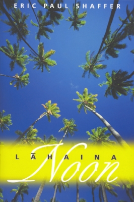 Read Poems     Purchase   Lahaina Noon   (2005)