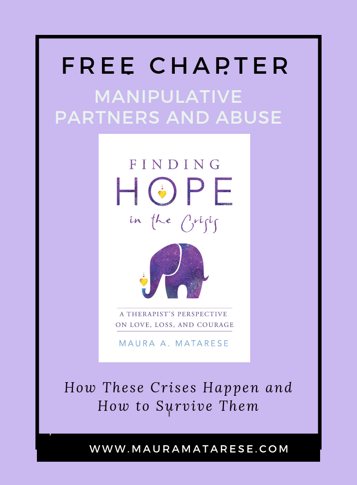 Free Chapter - Struggling with Co-dependency or emotional abuse? Enjoy this free chapter from my book: Finding Hope in the Crisis: A Therapist's Perspective on Love, Loss, and Courage, to offer you comfort, perspective and hope. Click on image for download.