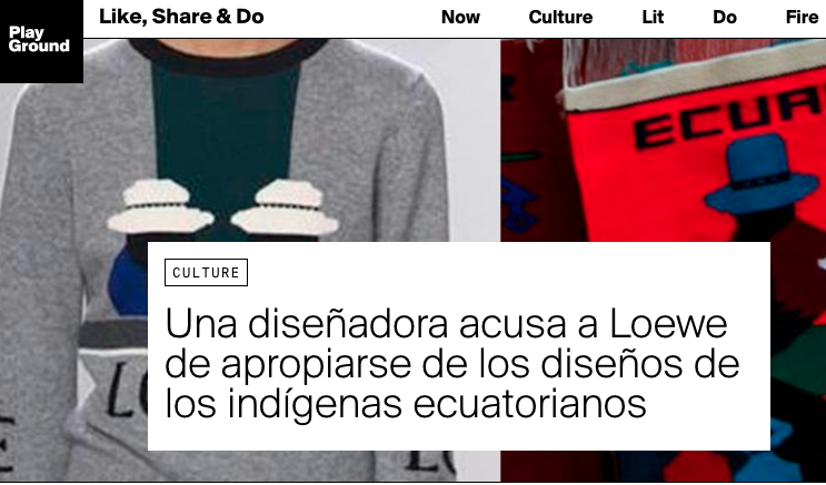 A designer accuses Loewe of appropriating the designs of the indigenous Ecuadorians  Playground, 2017, 1000+ like & 450+ shares